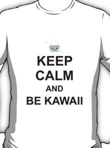 Keep Calm and Be Kawaii T-Shirt