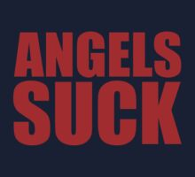 Boston Red Sox - ANGELS SUCK - Red Text by MOHAWK99