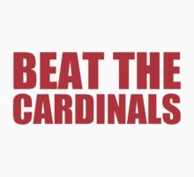 Chicago Cubs - BEAT THE CARDINALS - Red text by MOHAWK99