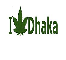 I Love Dhaka by Ganjastan