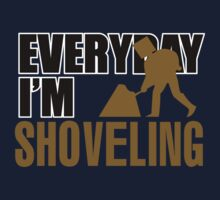 Everyday I'm Shoveling by FunnyTshirtZone