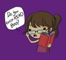 Do you even read, Bro? by exeivier