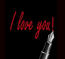 I Love You by teejaysgraphics