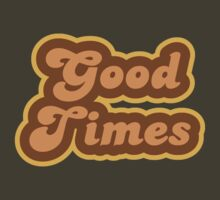 Good Times - Retro 70s - Logo by graphix