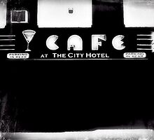 Cafe at the City Hotel.  by ShellyKay