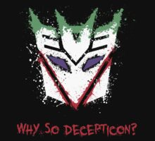 Why So Decepticon T-Shirt