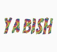 Ya Bish by VileSanity
