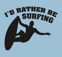 I'd Rather Be Surfing by DesignFactoryD