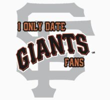 I Only Date Giants Fans by tatiananori