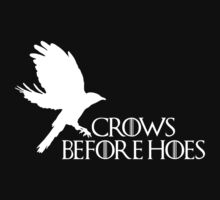 Crows before hoes. by PuppaBear27
