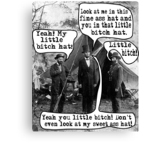 Abe Lincoln and the Little Bitch Hat Canvas Print