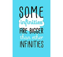 Some Infinities Are Bigger Than Others Photographic Print