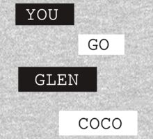 You Go Glen Coco Shirt by Uzbuz