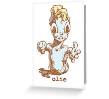 mr Olie, is a friendly guy...oh do you have food Greeting Card