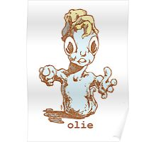 mr Olie, is a friendly guy...oh do you have food Poster