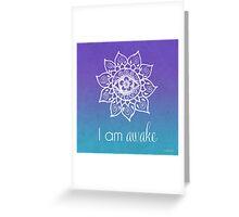 I AM Awake Greeting Card