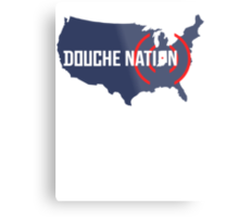 Douche Nation Metal Print