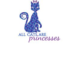 All Cats are Princesses by closetospring