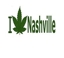 I Love Nashville by Ganjastan