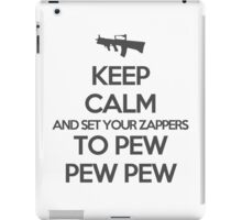 Starkid: Keep calm and set your zappers to pew pew pew (grey) iPad Case/Skin