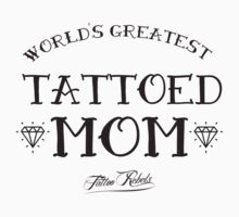 World's Greatest Tattooed Mom White by Tattoo Rebels The Best Shop