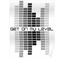 Get on my Level Poster