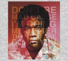 Childish Gambino - Don't Be Mad Cause I'm Doing Me Better Than You Are Doing You by Motion