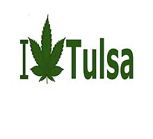 I Love Tulsa by Ganjastan