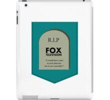 RIP FOX - Go cancel yourself. iPad Case/Skin