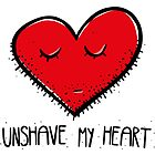 Unshave my Heart by chrisbears