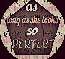 as long as she looks so perfect by ribenagirl10