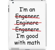 I'm an Engineer iPad Case/Skin