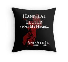 Hannibal Lecter stole my heart..and ATE IT! Throw Pillow