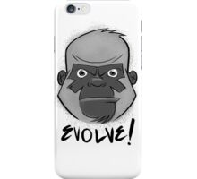 Tough Gorilla says EVOLVE! iPhone Case/Skin