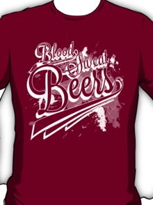 Blood, Sweat + Beers White T-Shirt