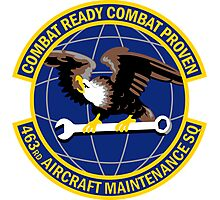 463rd Aircraft Maintenance Squadron - Combat Ready Combat Proven Photographic Print
