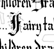 What Fairy Tales Do (GK Chesterton)  Sticker