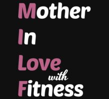 Mother In Love With Fitness by onyxdesigns