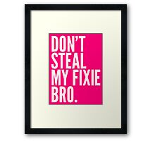 Don't Steal My Fixie Bro Framed Print