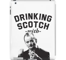 Drinking Scotch With Bill Murray iPad Case/Skin