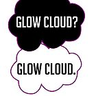Glow Cloud, Glow Cloud. by WhyHelloEmily