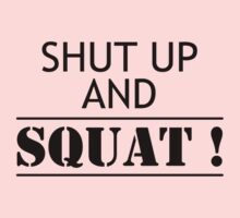 Shut Up And Squat! by onyxdesigns