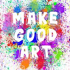 Make Good Art by Mikayla McLean