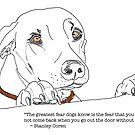 The Greatest Fear Dogs Know by Ruca