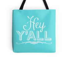 Hey Y'all (white) Tote Bag