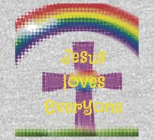 Jesus Loves Everyone-version 2 by LadyThor