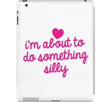 I'm about to do something silly! iPad Case/Skin