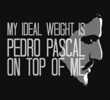 My Ideal weight is Pedro Pascal on top of me (2) by FandomizedRose