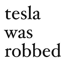 tesla was robbed by FrancesGlass