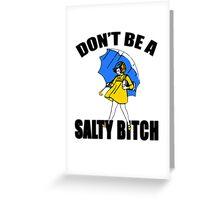 Salty Bitch Greeting Card